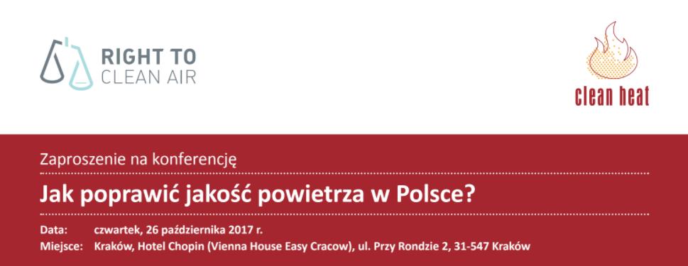 """Konferencja""""Jak poprawić jakość powietrza w Polsce?"""", Kraków, 26 października 2017 r."""
