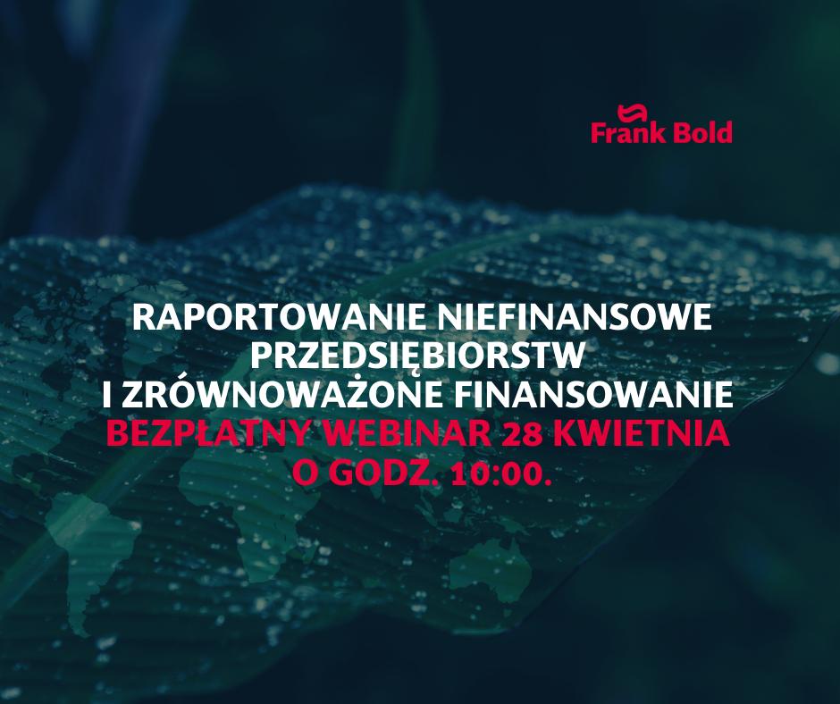 Raportowanie niefinansowe przedsiębiorstw i zrównoważone finansowanie – bezpłatny webinar 28 kwietnia o godz. 10:00