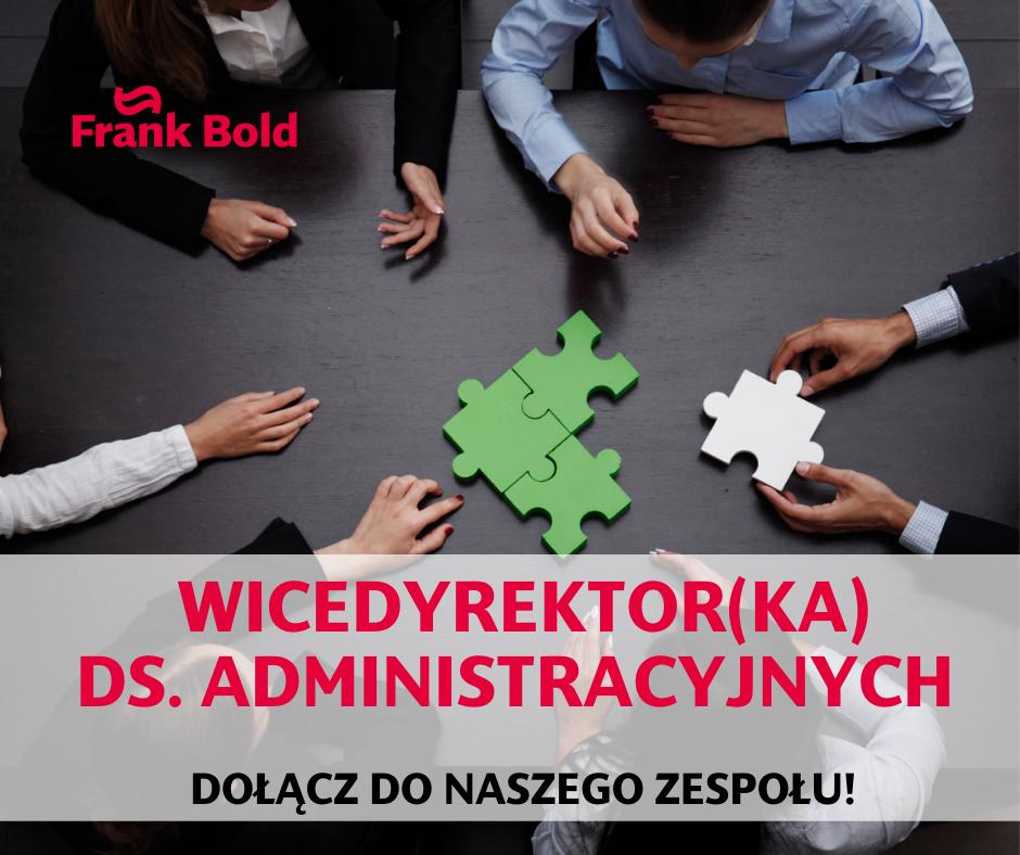 Frank Bold rekrutuje na stanowisko wicedyrektora(ki) ds. administracyjnych